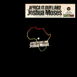 Joshua Moses/AFRICA (IS OUR LAND) 12""