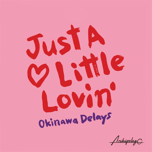"Okinawa Delays/JUST A LITTLE LOVIN' 12"""