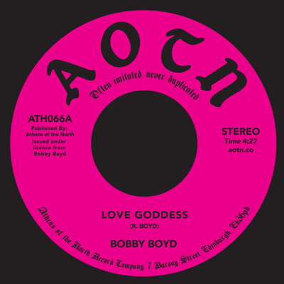 "Bobby Boyd/LOVE GODDESS 7"""