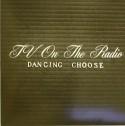 "TV On The Radio/DANCING CHOOSE RMXS 12"""