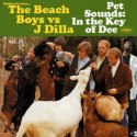 Beach Boys vs J Dilla/PET SOUNDS... LP
