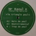 """Raoul K/LE TRIANGLE PEUL FT WAREIKA 12"""""""