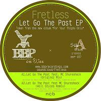 Fretless/LET GO THE PAST EP 12""