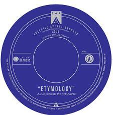 """J.Cub Presents 1/3 Quartet/ETYMOLOGY 12"""""""