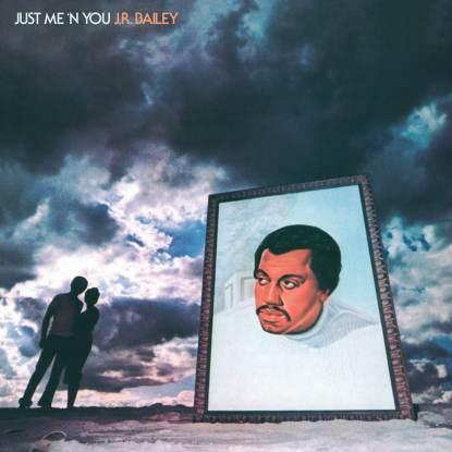 JR Bailey/JUST ME 'N YOU LP