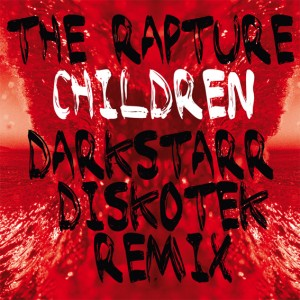 Rapture/CHILDREN - DARKSTARR REMIXES 12""