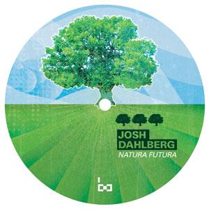 "Josh Dahlberg/NATURA FUTURA 12"""