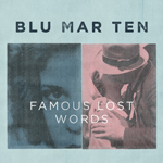 Blu Mar Ten/FAMOUS LAST WORDS CD
