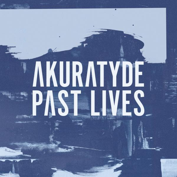 Akuratyde/PAST LIVES DLP