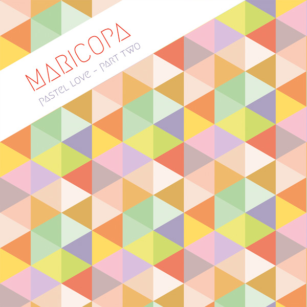 Maricopa/PASTEL LOVE PART TWO 12""