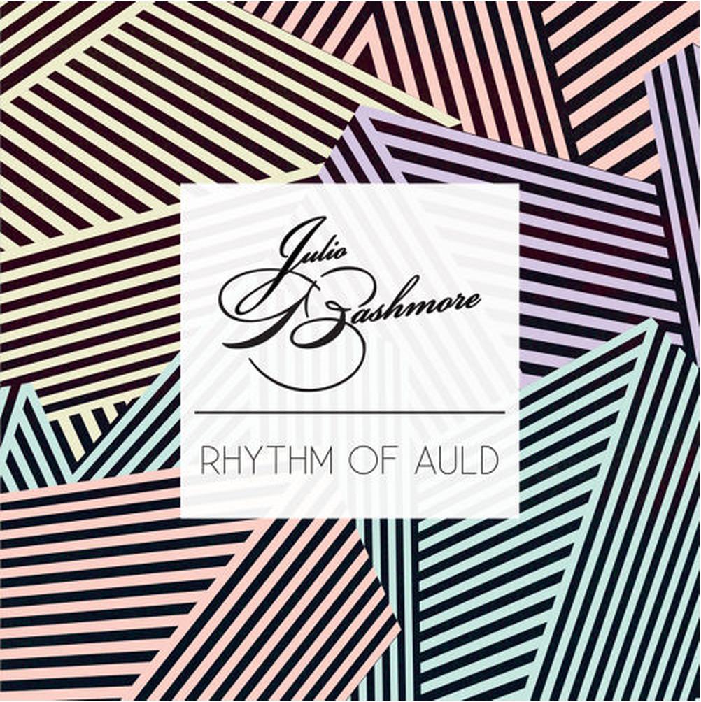 "Julio Bashmore/RHYTHM OF AULD 12"""