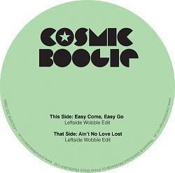 "Cosmic Boogie/LEFTSIDE WOBBLE EDIT 12"""