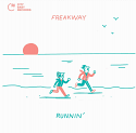 """Freakway/RUNNIN' & SAILIN' 7"""""""