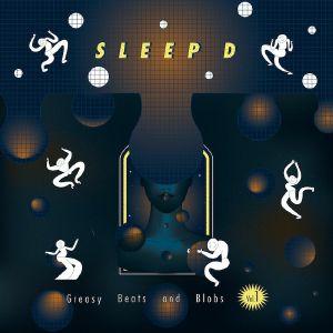 """Sleep D/GREASY BEATS & BLOBS VOL 1 12"""""""