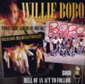 Willie Bobo/HELL OF AN ACT... & BOBO CD