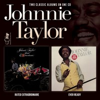 Johnnie Taylor/RATED EXTRA-EVER READY CD