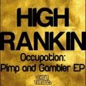 "High Rankin/OCCUPATION:PIMP&GAMBLER 12"""