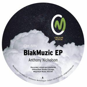 """Anthony Nicholson/BLACMUZIK EP 12"""""""