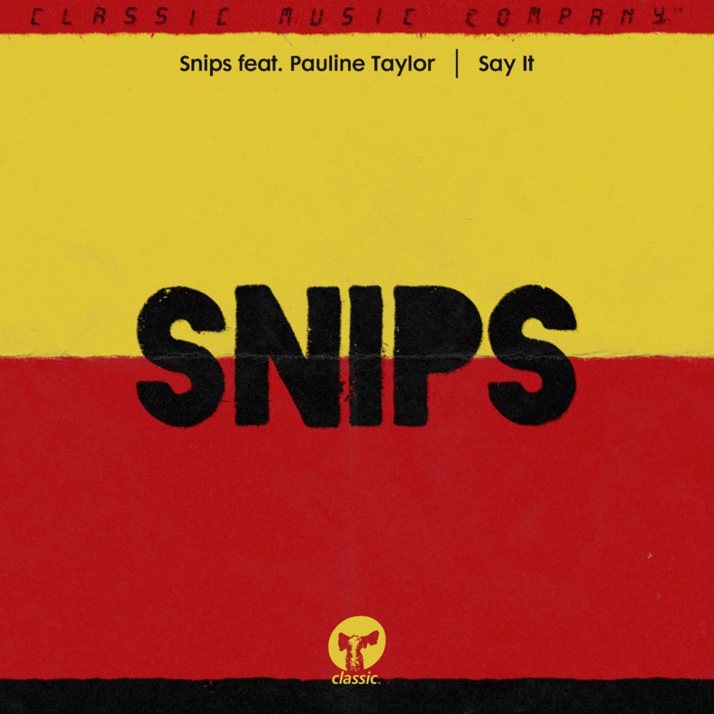 "Snips ft. Pauline Taylor/SAY IT 12"""