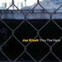 Jaz Klash/THRU THE HAZE DLP