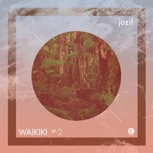 "Jozif/WAIKIKI (PART 2) 12"""