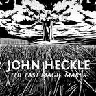 "John Heckle/LAST MAGIC MAKER EP 12"""