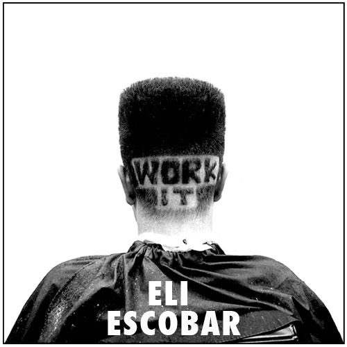 "Eli Escobar/WORK IT EP 12"""