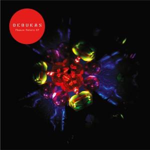 """Debukas/PLEASURE PATTERNS EP D12"""""""