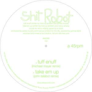 "Shit Robot/TUFF ENUFF-TAKE ME UP RMX 12"""