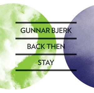 "Gunnar Bjerk/BACK THEN - STAY 10"""