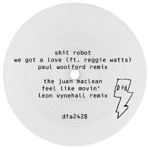 "Shit Robot/WE GOT A LOVE P WOOLFORD 12"""