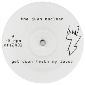 "Juan Maclean/GET DOWN (WITH MY LOVE) 12"""