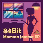 """84Bit/MAMMA JAMMA EP 12"""""""