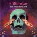 I Monster/NEVERODDOREVEN CD