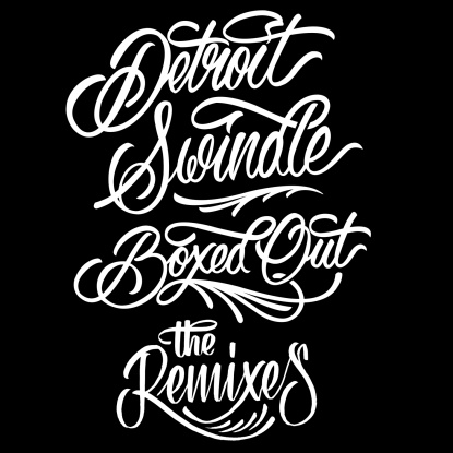 Detroit Swindle/BOXED OUT REMIXES 12""