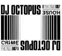 "DJ Octopus/HOUSE CRIME VOL. 7 D12"""