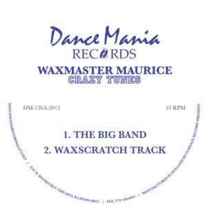 "Wax Master Maurice/CRAZY TUNES 12"""