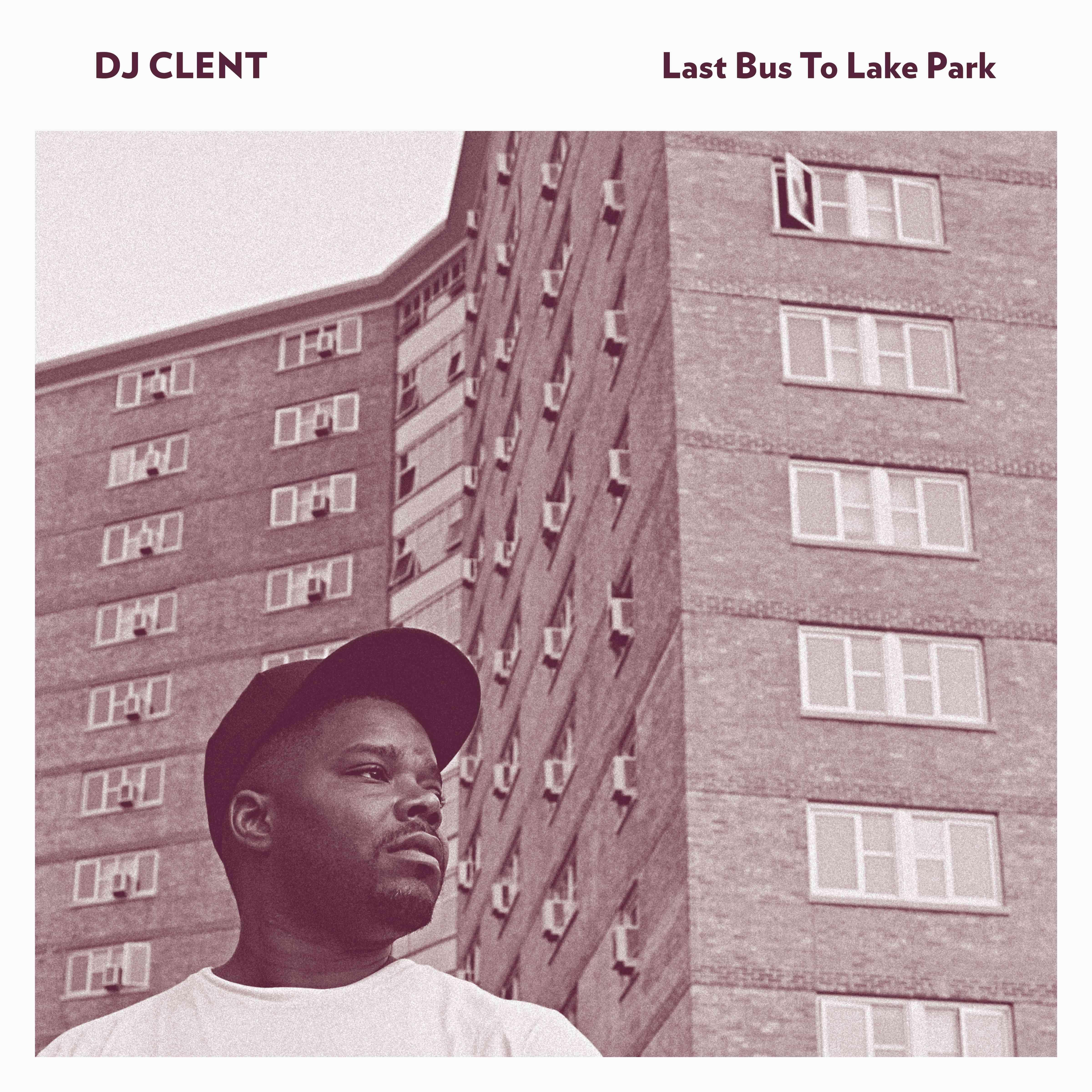 DJ Clent/LAST BUS TO LAKE PARK DLP