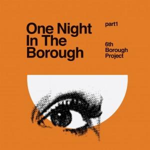 "6th Borough Project/ONE NIGHT...PT 1 12"""