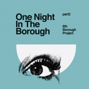"6th Borough Project/ONE NIGHT...PT 2 12"""