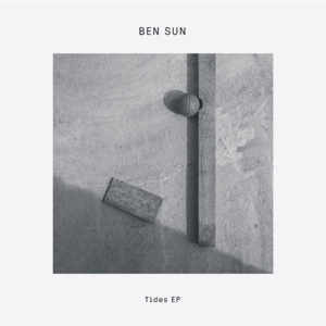 """Ben Sun/TIDES EP 12"""""""