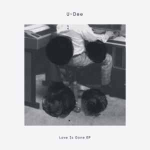 """U-Dee/LOVE IS GONE EP 12"""""""