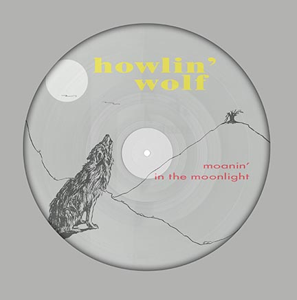 Howlin' Wolf/MOANIN IN THE MOON PIC LP