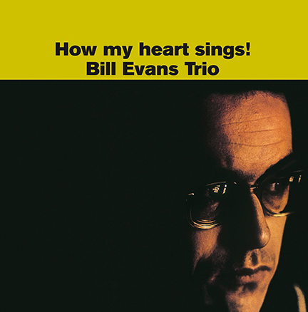 Bill Evans/HOW MY HEART SINGS! (180g) LP