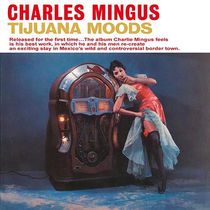 Charles Mingus/TIJUANA MOODS (180g) LP