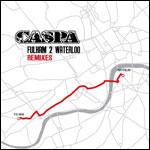 "Caspa/FULHAM 2 WATERLOO RMX'S 12"""