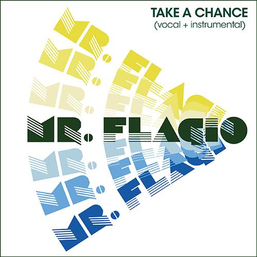 "Mr. Flagio/TAKE A CHANCE 7"""