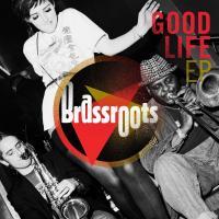 "Brassroots/GOOD LIFE EP  12"""