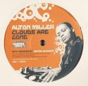 Alton Miller/CLOUDS ARE GONE REMIX 12""