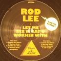 """Rod Lee/LET ME SEE WHAT U WORKIN..12"""""""